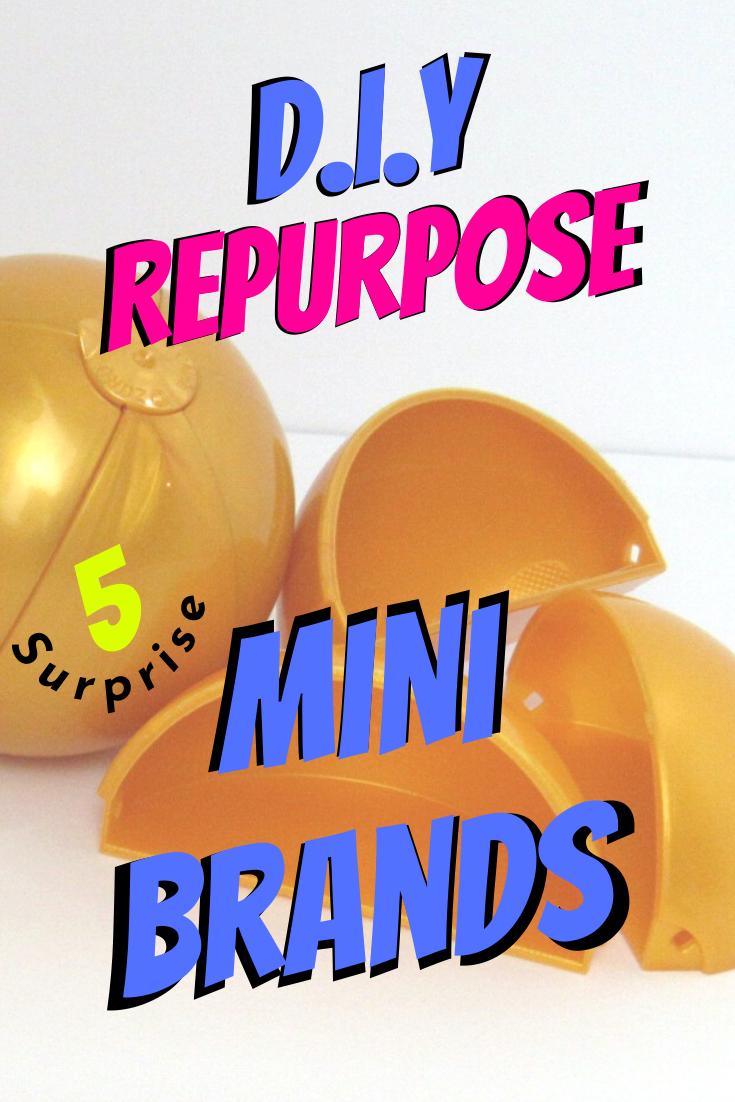 DIY Repurpose Mini Brands