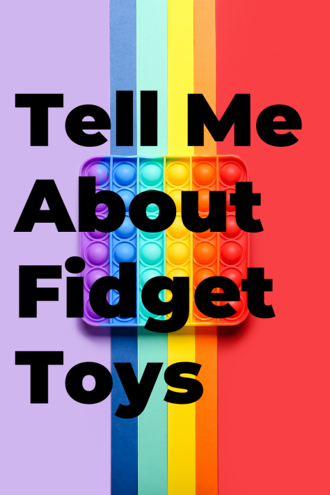 Tell me about Fidget toys