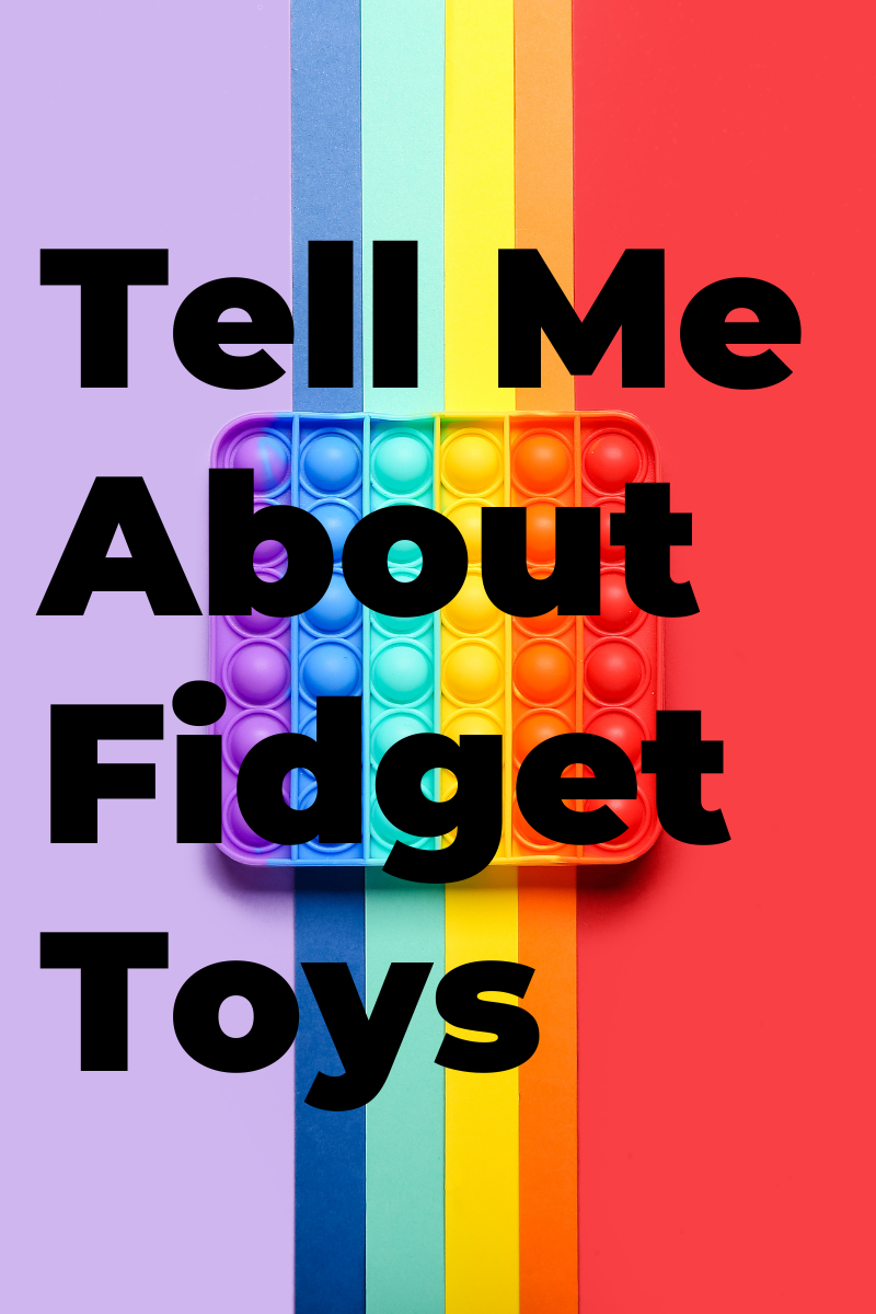 """Tell Me About Fidget Toys Blog graphic for this post """"what's up with fidgets?"""""""