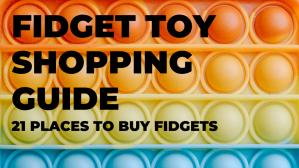 Fidget Toy Shopping guide